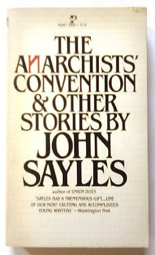 The Anarchists' Convention & Other Stories: sayles, John