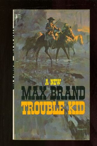 Trouble Kid (0671830287) by Max brand