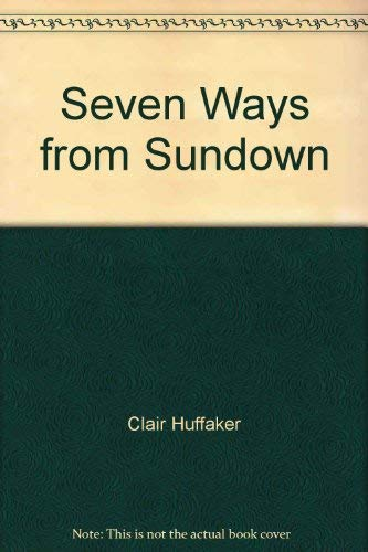 Seven Ways from Sundown: Clair Huffaker