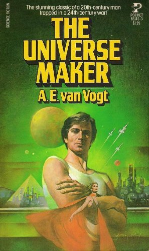 The Universe Maker: Vogt, A. E. Van