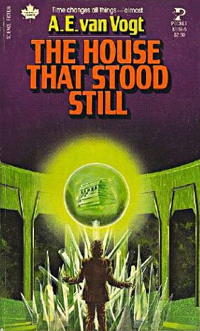 The House That Stood Still [Sep 01, 1980] A.E. van Vogt: A.E. van Vogt