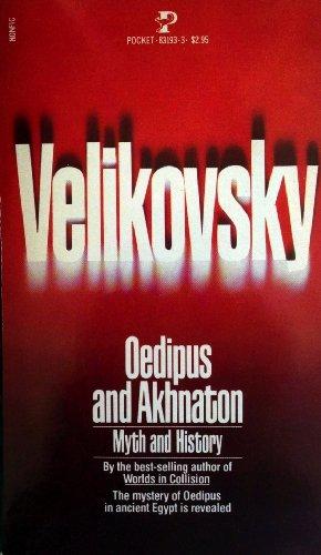 Oedipus and Akhnaton: Myth and History: Velikovsky, Immanuel