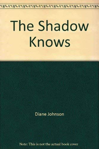 9780671833701: The Shadow Knows by Diane Johnson