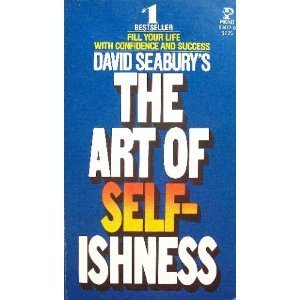 9780671834777: The Art of Selfishness