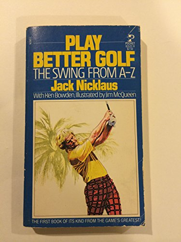 PLAY BETTER GOLF (067183522X) by Jack nicklaus
