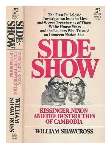 9780671835255: Sideshow: Kissinger, Nixon and the Destruction of Cambodia