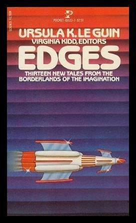 Edges: Damien Broderick; Carol Emshwiller; Scott Sanders; Avram Davidson; Sonya Dorman; Gene Wolfe;...