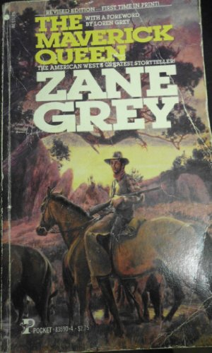 The Maverick Queen: Zane Grey