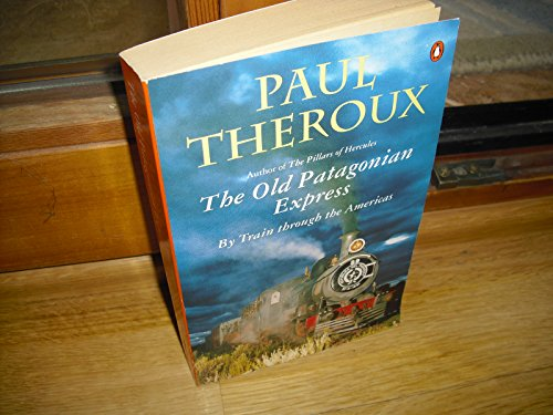 9780671836535: The Old Patagonian Express - By Train Through the Americas