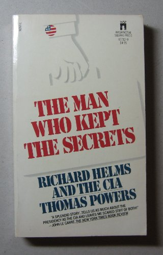 9780671836542: The Man Who Kept The Secrets: Richard Helms and the CIA