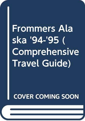 Frommers Alaska '94-'95 (Comprehensive Travel Guide) (0671846728) by Gottberg, John