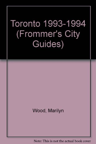 9780671847074: Toronto 1993-1994 (Frommer's City Guides)