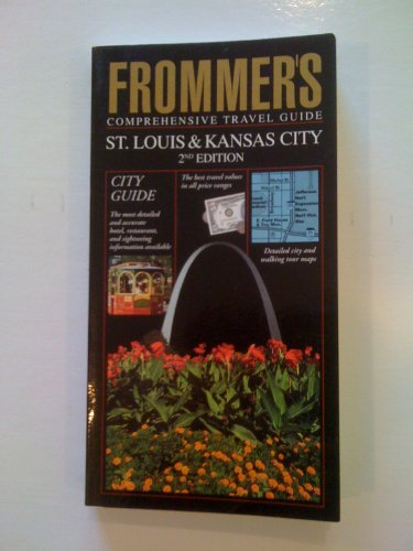 Frommer's Comprehensive Travel Guide: St. Louis & Kansas City (Frommer's St Louis and...