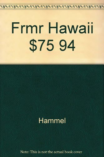 Frommer's Hawaii '94 On $75 A Day: Hammel