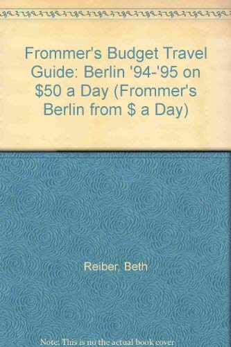 Frommer's Budget Travel Guide: Berlin '94-'95 on $50 a Day (Frommer's Berlin ...