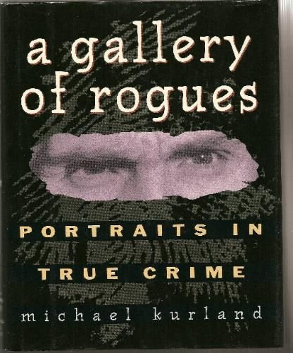 9780671850111: A Gallery of Rogues: Portraits in True Crime