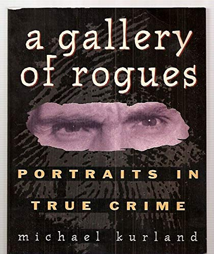 9780671850326: A Gallery of Rogues: Portraits in True Crime