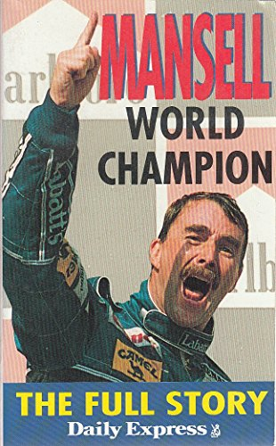 "Nigel Mansell, World Champion: The Full Story (9780671850999) by ""Daily Express"""