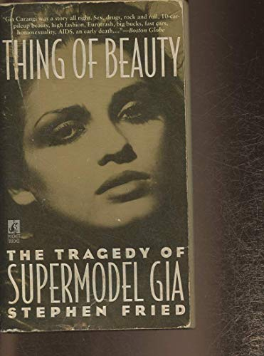 9780671851071: Thing of Beauty: The Tragedy of Supermodel Gia
