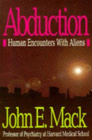 Abduction: Human Encounters with Aliens (Pocket books): MACK, JOHN E.