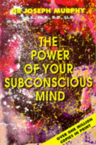 The Power of Your Subconscious Mind: Murphy, Dr. Joseph