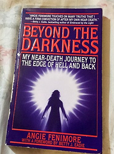 9780671854652: Beyond the Darkness: My Near Death Journey to the Edge of Hell and Back