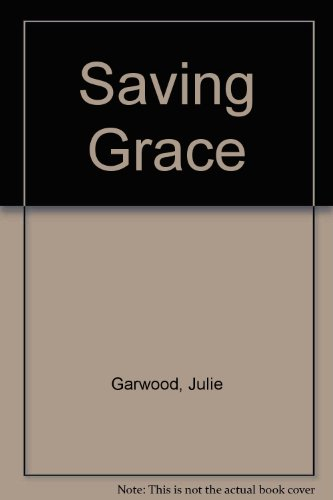 Saving Grace (9780671854966) by Garwood, Julie