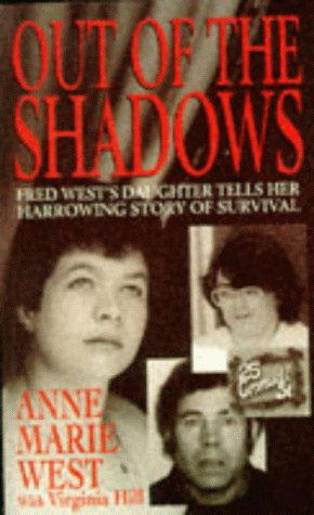 9780671855161: Out of the Shadows: Fred West's Daughter Tells Her Harrowing Story of Survival