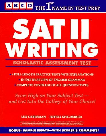 Sat II Writing/Scholastic Assessment Test: Leo Lieberman, Jeffrey