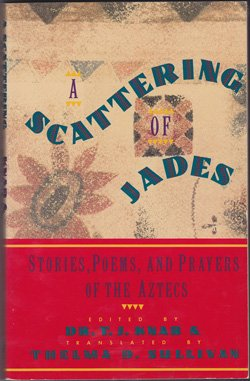 9780671864132: A Scattering of Jades: Stories, Poems, and Prayers of the Aztecs