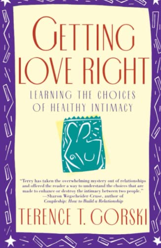 Getting Love Right: Learning the Choices of Healthy Intimacy (A Fireside/Parkside Recovery ...