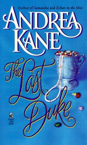 The Last Duke: Kane, Andrea