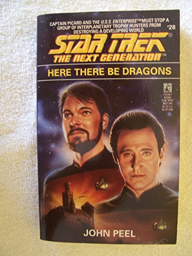 9780671865719: Here There Be Dragons (Star Trek The Next Generation, No 28)