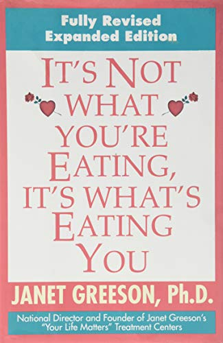 It's Not What You're Eating, It's What's: Janet Greeson, Ph.D.