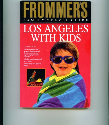 Frommer's Family Travel Guide: Los Angeles With Kids (Frommer's Family Travel Guides): ...