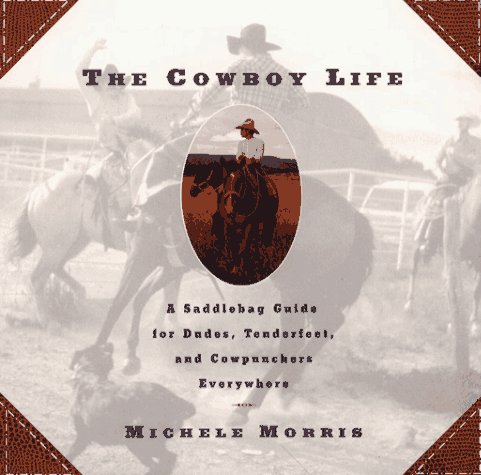 9780671866822: Cowboy Life: A Saddlebag Guide for Dudes, Tenderfeet, and Cowpunchers Everywhere