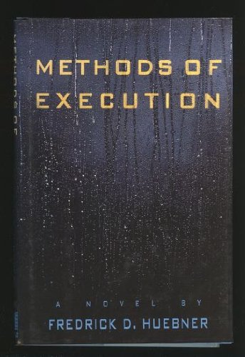 Methods of Execution: Frederick D. Huebner