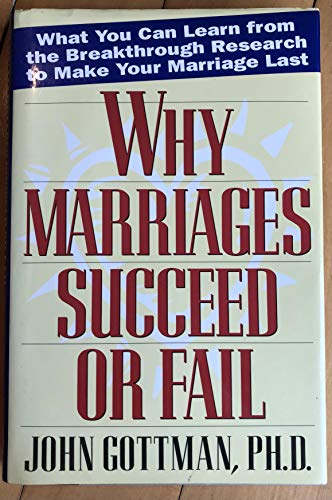 9780671867485: Why Marriages Succeed or Fail: What You Can learn from the Breakthrough Research to Make Your Marriage Last