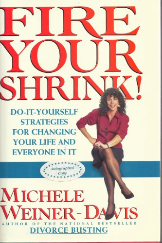 9780671867553: Fire Your Shrink!: Do-It-Yourself Strategies for Changing Your Life and Everyone in It