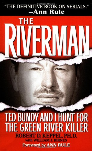 9780671867638: The Riverman: Ted Bundy and I Hunt for the Green River Killer