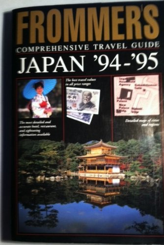 9780671867966: Frommer's Comprehensive Travel Guide: Japan '94-'95 (Frommer's Complete Guides)