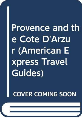 Provence and the Cote D'Arzur (American Express Travel Guides) (0671868292) by Bati, Anwer; Ardagh, John