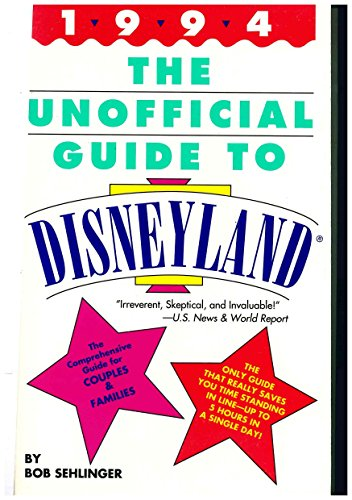 Unofficial Guide to Disneyland 1994 (Frommer's Unofficial Guides): Mr Bob Sehlinger