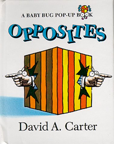 Opposites (Baby Bug Pop-Up Books): Carter, David A.