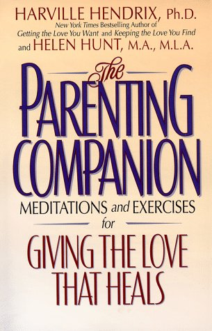 9780671868857: The Parenting Companion: Meditations and Exercises For Giving the Love That Heals