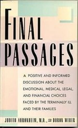 Final Passages: Positive Choices for the Dying and Their Loved Ones