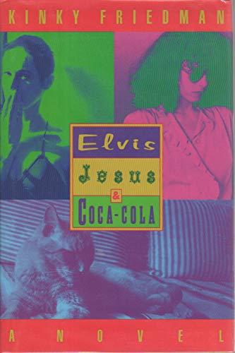 Elvis, Jesus & Coca-Cola: Friedman, Kinky