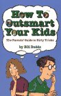 How to Outsmart Your Kids: Dodds, Bill
