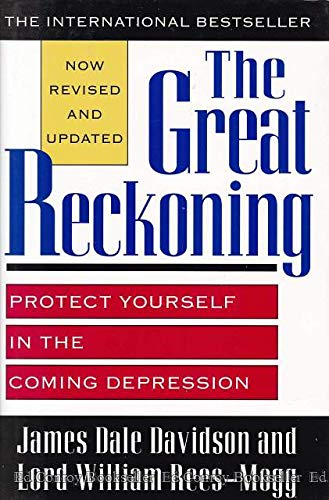 The Great Reckoning: Protect Yourself in the Coming Depression (0671869949) by James Dale Davidson; William Rees-Mogg