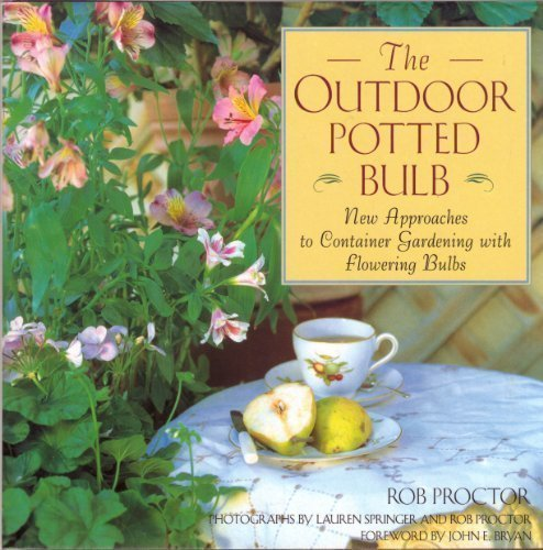 9780671870348: The Outdoor Potted Bulb: New Approaches to Container Gardening With Flowering Bulbs